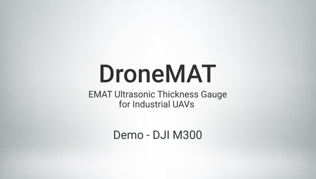 EMAT Thickness Gauge for Industrial Drones. DroneMAT system on DJI Matrice 300